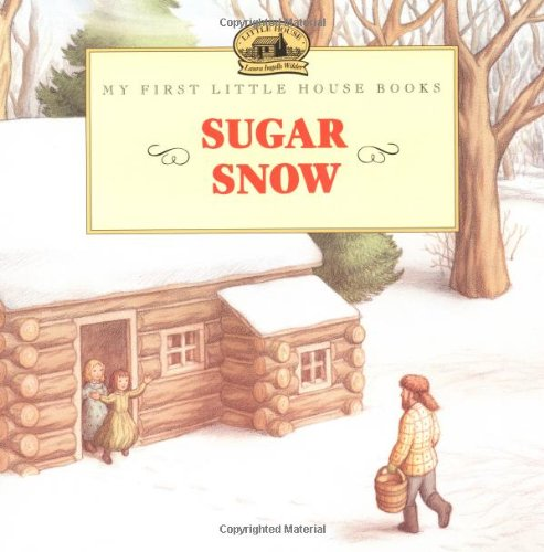 Sugar Snow - Little House in the Big Woods